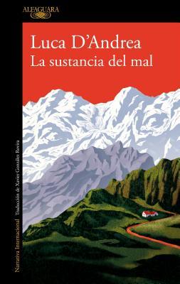 La Sustancia del Mal / Beneath the Mountain - D'Andrea, Luca