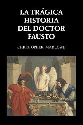 La Tragica Historia del Doctor Fausto - Marlowe, Christopher, Professor