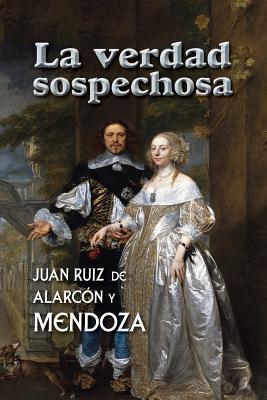 La Verdad Sospechosa - Ruiz de Alarcon, Juan