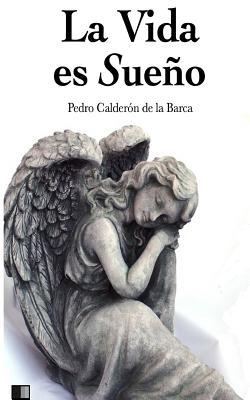 La Vida Es Sueño - De La Barca, Pedro Calderon