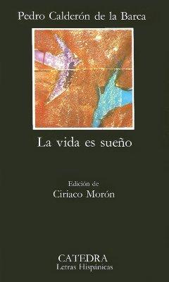 La Vida Es Sueno - De La Barca, Pedro Calderon