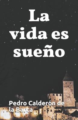 La Vida Es Sueno - Calderon de La Barca, Pedro