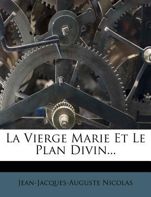 La Vierge Marie Et Le Plan Divin... - Nicolas, Jean-Jacques-Auguste