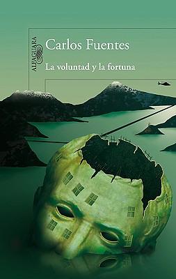 La Voluntad y la Fortuna - Fuentes, Carlos