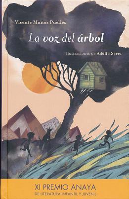 La Voz del Rbol- The Tree's Voice - Muanoz Puelles, Vicente, and Munoz Puelles, Vicente, and Serra, Adolfo