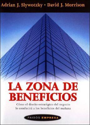La Zona de Beneficios - Slywotzky, Adrian J.