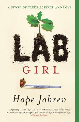 Lab Girl: A Story of Trees, Science, and Love - Jahren, Hope