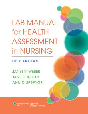 Lab Manual for Health Assessment in Nursing - Weber, Janet, RN, Edd, and Kelley, Jane, RN, Edd