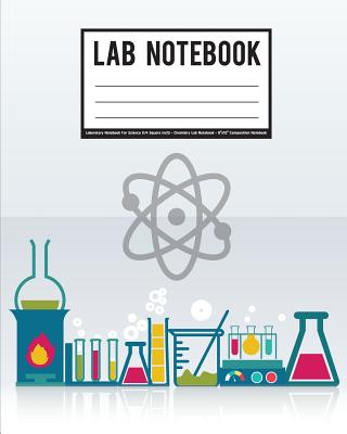 Lab Notebook: Laboratory Notebook for Science (1/4 Square Inch) - Chemistry Lab Notebook - 8x10 Composition Notebook: Student Lab Notebook - Tomme Foses