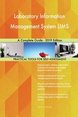 Laboratory Information Management System LIMS A Complete Guide - 2019 Edition - Blokdyk, Gerardus