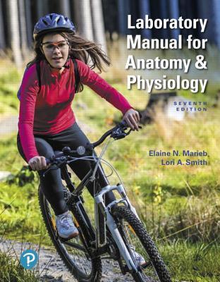 Laboratory Manual for Anatomy & Physiology - Marieb, Elaine, and Smith, Lori