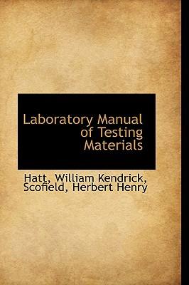 Laboratory Manual of Testing Materials - Kendrick, Hatt William