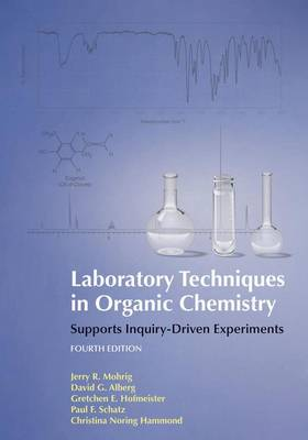 Laboratory Techniques in Organic Chemistry - Mohrig, Jerry R., and Alberg, David, and Holifmeister, Gretchen
