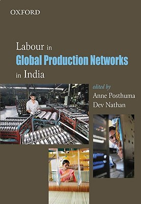 Labour in Global Production Networks in India - Posthuma, Anne, Dr.