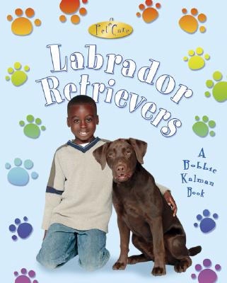 Labrador Retrievers - MacAulay, Kelley, and Kalman, Bobbie, and Crabtree, Marc (Photographer)
