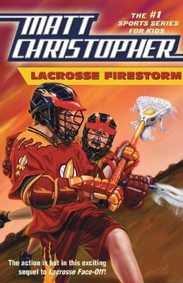 Lacrosse Firestorm - Christopher, Matt, and Peters, Stephanie (Text by)