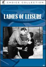 Ladies of Leisure - Frank Capra