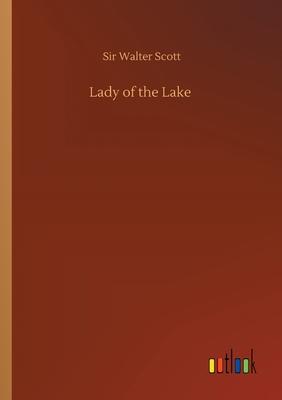 Lady of the Lake - Scott, Walter, Sir