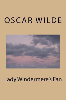Lady Windermere's Fan - Wilde, Oscar