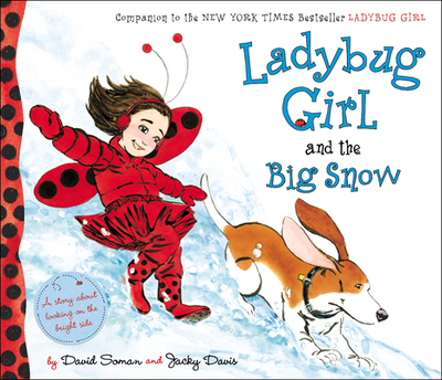 Ladybug Girl and the Big Snow - Soman, David