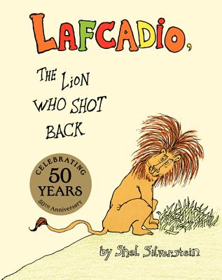 Lafcadio: The Lion Who Shot Back - Silverstein, Shel