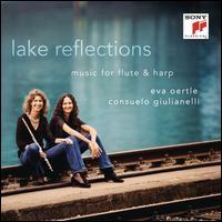 Lake Reflections: Music for Flute & Harp - Consuelo Giulianelli (harp); Eva Oertle (flute)