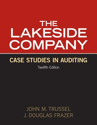 Lakeside Company: Case Studies in Auditing - Trussel, John M., and Frazer, J. Douglas.