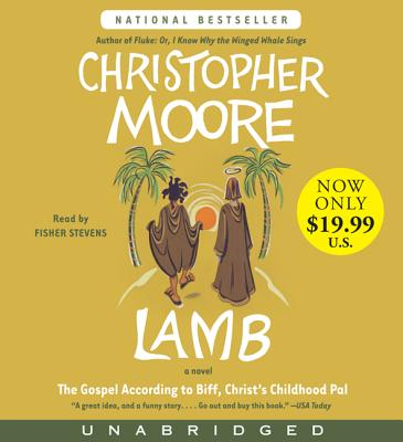 Lamb: The Gospel According to Biff, Christ's Childhood Pal - Moore, Christopher, and Stevens, Fisher (Read by)