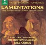 Lamentations: Holy Week in Provence - Gilles, Bouzignac, Carpentas