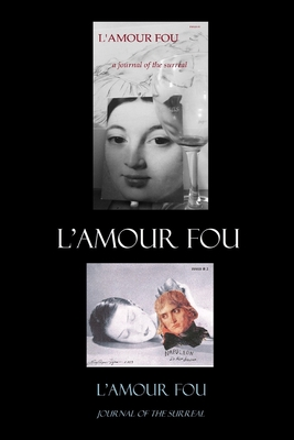 L'Amour Fou Journal of the Surreal 1 & 2 - Press, Ra