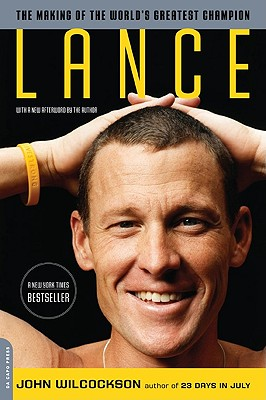Lance: The Making of the World's Greatest Champion - Wilcockson, John