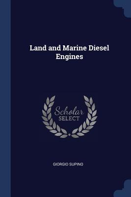Land and Marine Diesel Engines - Supino, Giorgio