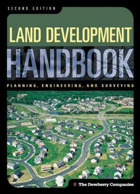 Land Development Handbook - Dewberry Companies, and Dewberry, Sidney O (Editor), and Champagne, Philip C (Editor)