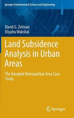 Land Subsidence Analysis in Urban Areas: The Bangkok Metropolitan Area Case Study - Zeitoun, D.G., and Wakshal, Eliyahu