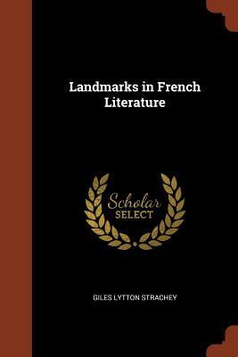 Landmarks in French Literature - Strachey, Giles Lytton