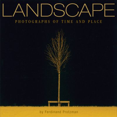 Landscape: Photographs of Time and Place - Protzman, Ferdinand