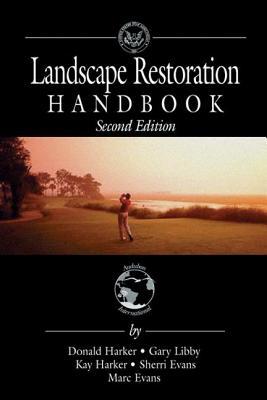 Landscape Restoration Handbook - Harker, Donald F., and Libby, Gary R., and Harker, Kay