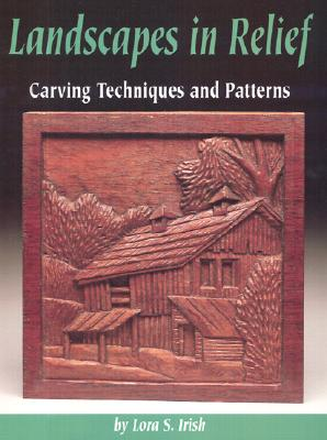 Landscapes in relief carving techniques and patterns book by lora