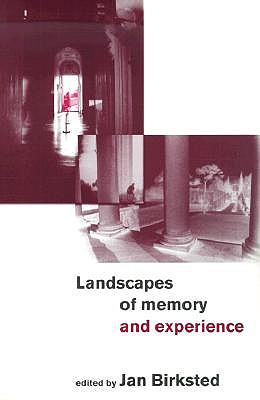 Landscapes of Memory and Experience - Birksted, Jan