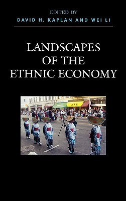 Landscapes of the Ethnic Economy - Kaplan, David H, Professor, and Airriess, Christopher A (Contributions by), and Alberts, Heike (Contributions by)