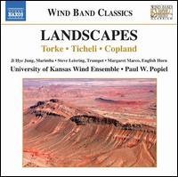 Landscapes: Torke, Ticheli, Copland - Ji Hye Jung (marimba); Margaret Marco (horn); Steve Leisring (trumpet); University of Kansas Wind Ensemble;...
