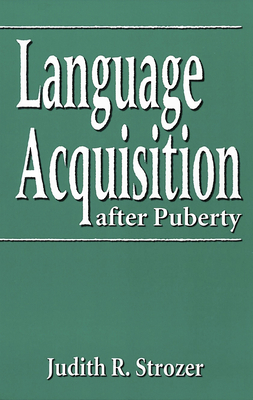 Language Acquisition After Puberty - Strozer, Judith R