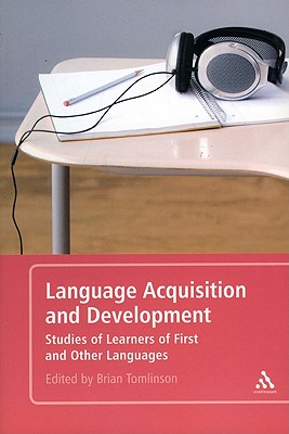 Language Acquisition and Development: Studies of Learners of First and Other Languages - Tomlinson, Brian