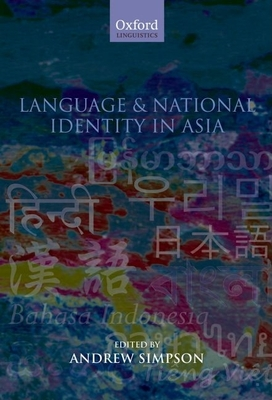 Language and National Identity in Asia - Simpson, Andrew (Editor)