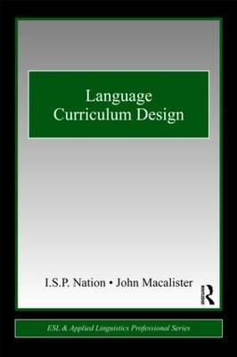 Language Curriculum Design - Nation, I S P, and Macalister, John