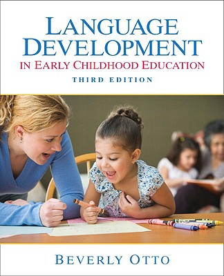 Language Development in Early Childhood - Otto, Beverly