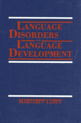 Language Disorders and Language Development - Lahey, Margaret, and Bloom, Lois