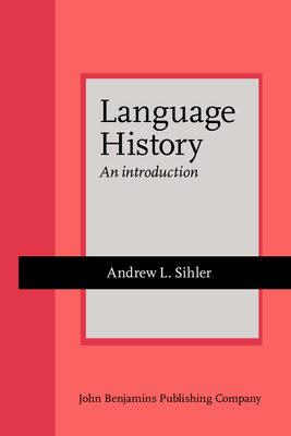Language History: An Introduction - Sihler, Andrew L