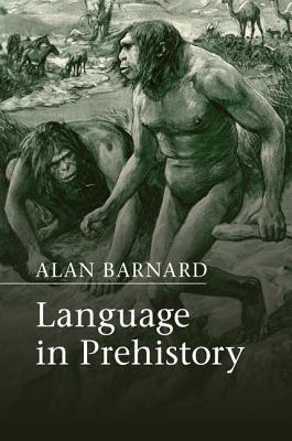 Language in Prehistory - Barnard, Alan
