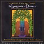Language of Dreams: Hawaiian Slack Key Guitar